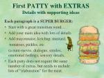 first patty with extras details with supporting ideas
