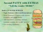 second patty with extras tell the reader more
