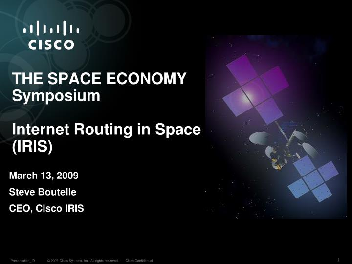 the space economy symposium internet routing in space iris n.