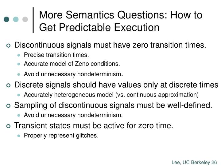 More Semantics Questions: How to Get Predictable Execution