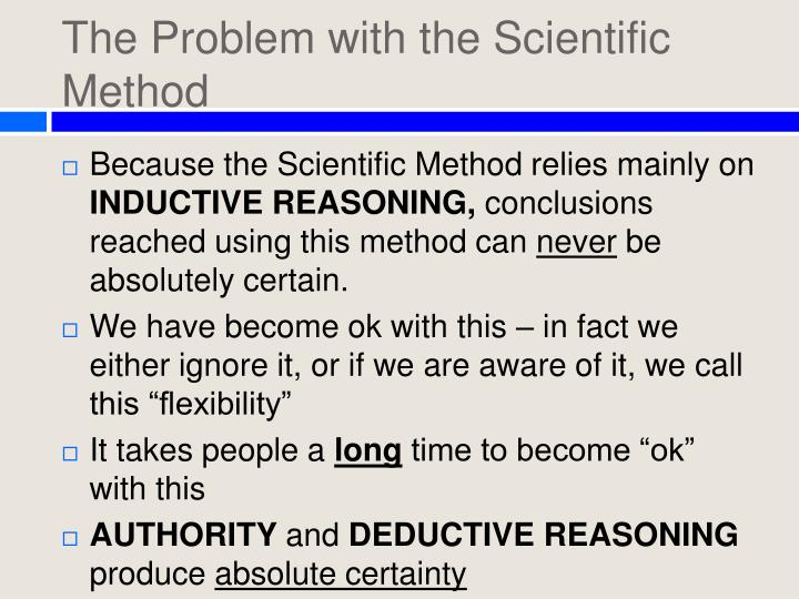 problems with the scientific method The scientific method is a systematic way of learning about the world around us and answering questions the key difference between the scientific method and other ways of acquiring knowledge are forming a hypothesis and then testing it with an experiment.