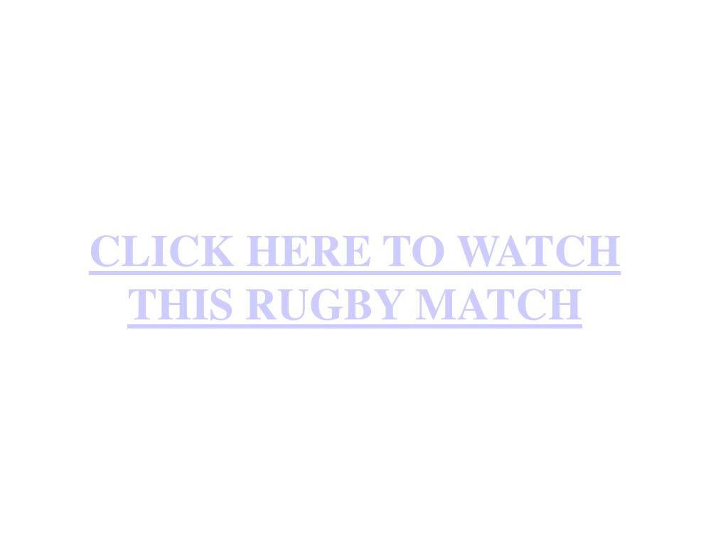 click here to watch this rugby match l.