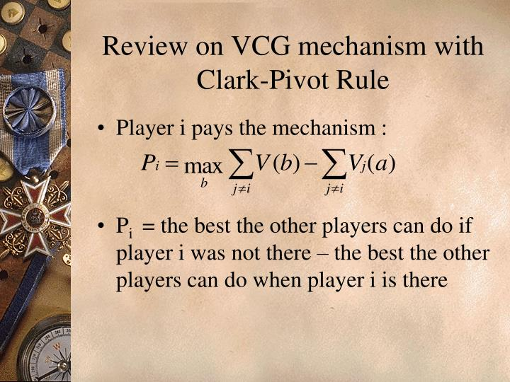 Review on VCG mechanism with Clark-Pivot Rule