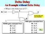 delta delay an example without delta delay