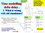 time modelling delta delay 1 what is wrong with old simulators