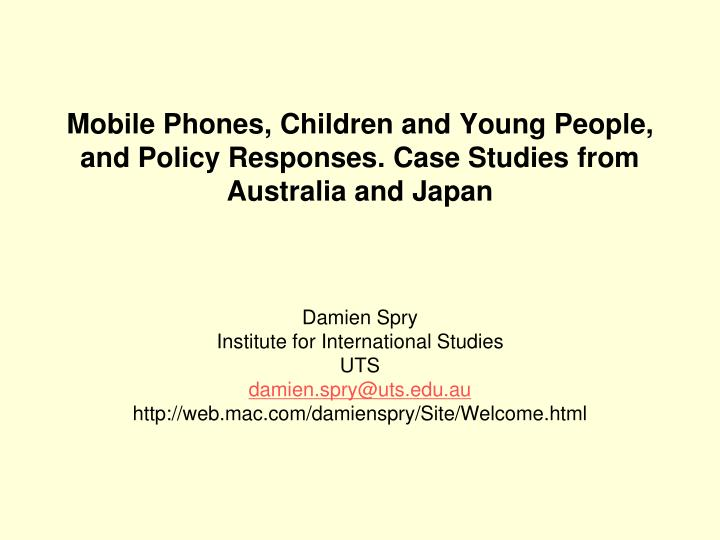 mobile phones children and young people and policy responses case studies from australia and japan n.