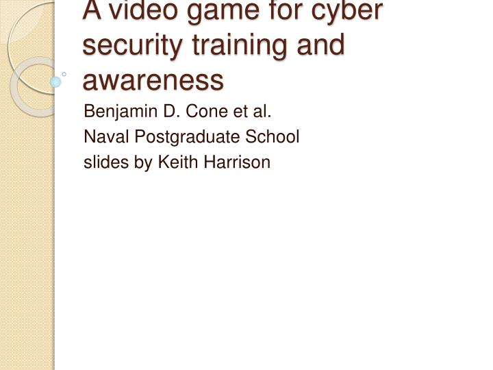 a video game for cyber security training and awareness n.