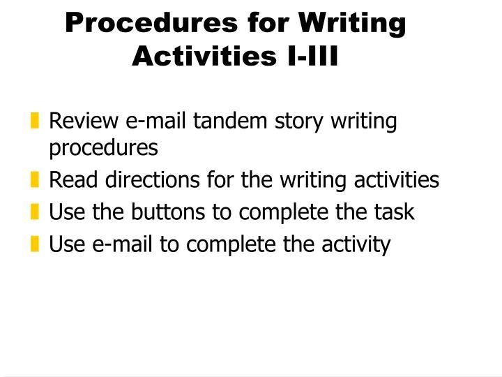 Procedures for Writing Activities I-III
