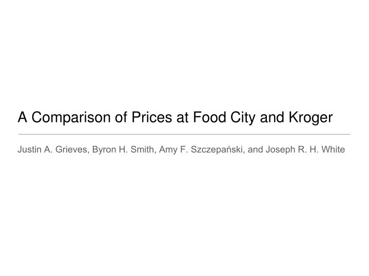a comparison of prices at food city and kroger n.