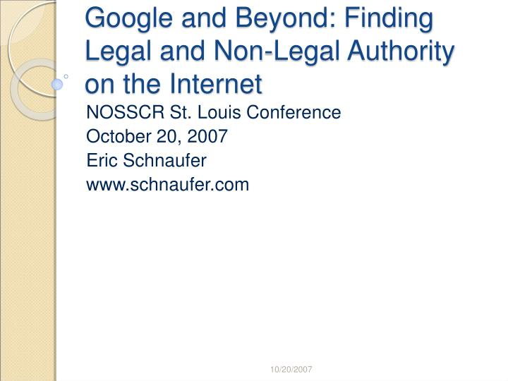 Google and beyond finding legal and non legal authority on the internet