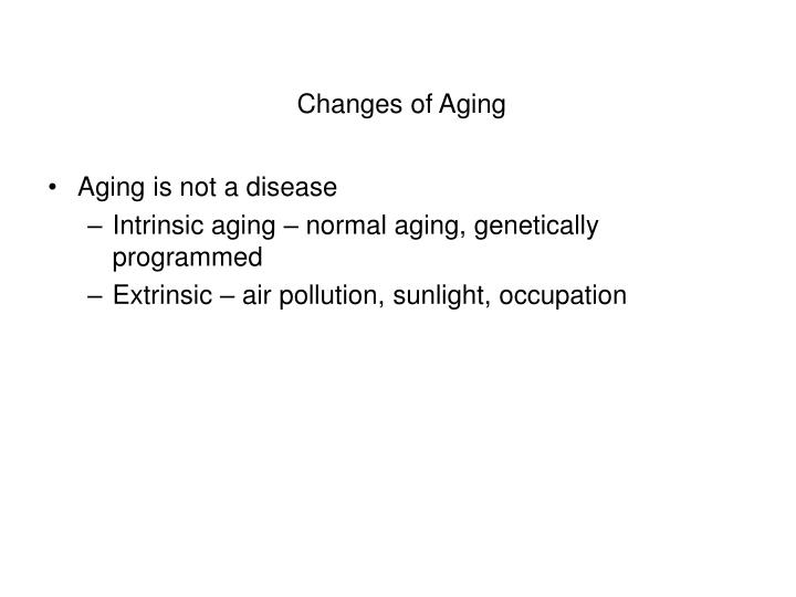 Changes of aging
