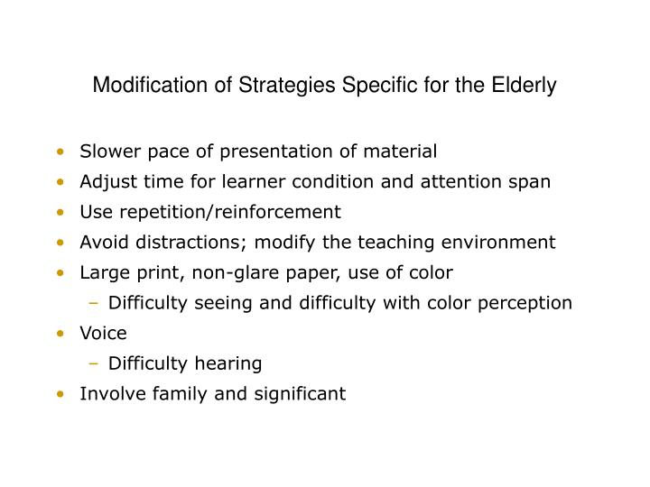 Modification of Strategies Specific for the Elderly