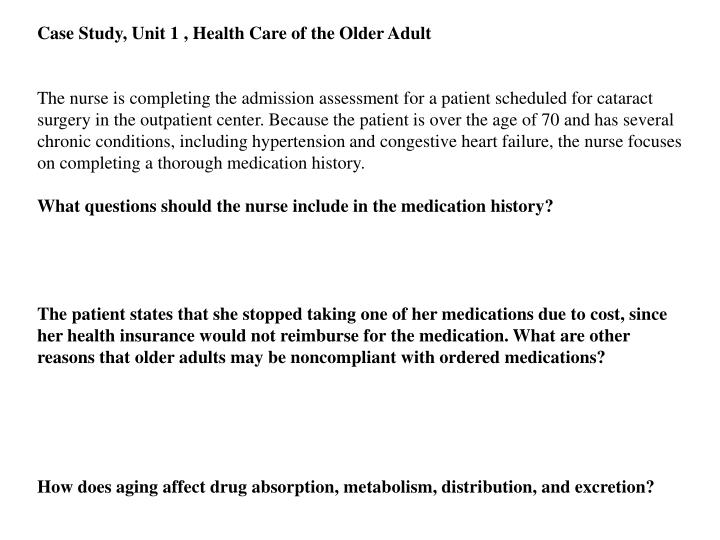 Case Study, Unit 1 , Health Care of the Older Adult