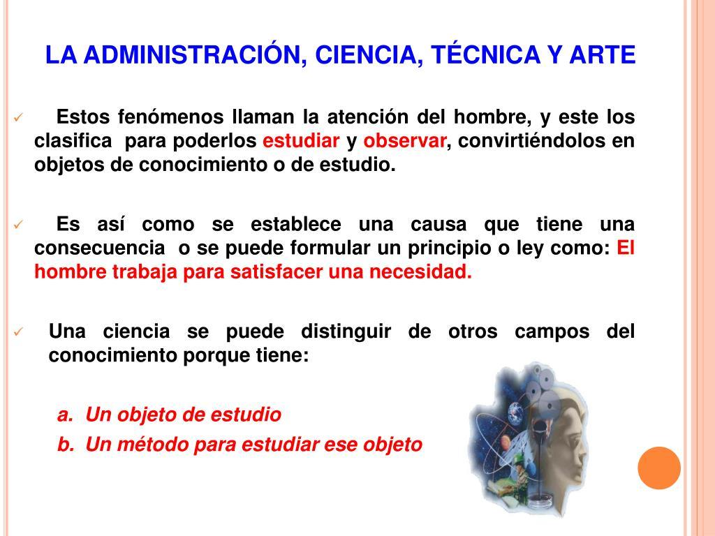 LA ADMINISTRACIÓN, CIENCIA, TÉCNICA Y ARTE