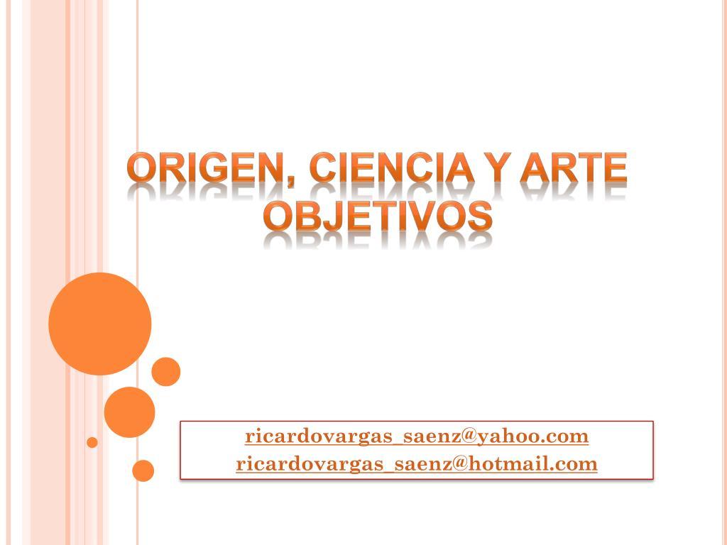 ORIGEN, CIENCIA Y ARTE