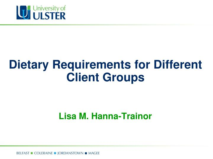 dietary requirements for different client groups n.