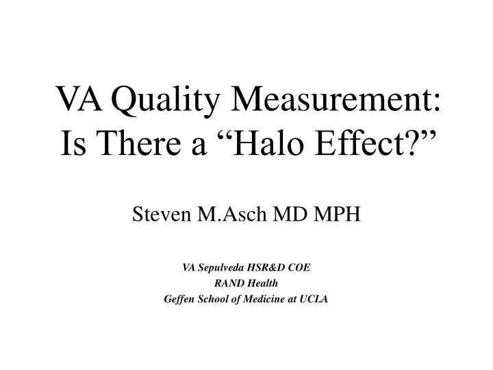 va quality measurement is there a halo effect n.
