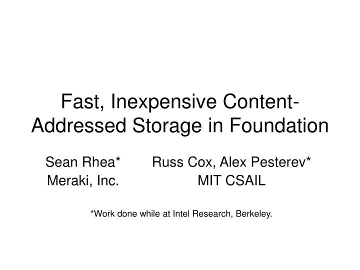 fast inexpensive content addressed storage in foundation n.