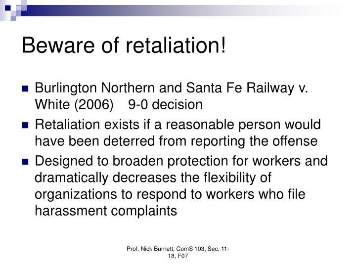 Beware of retaliation!