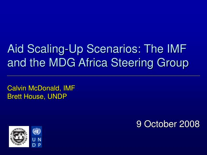aid scaling up scenarios the imf and the mdg africa steering group n.
