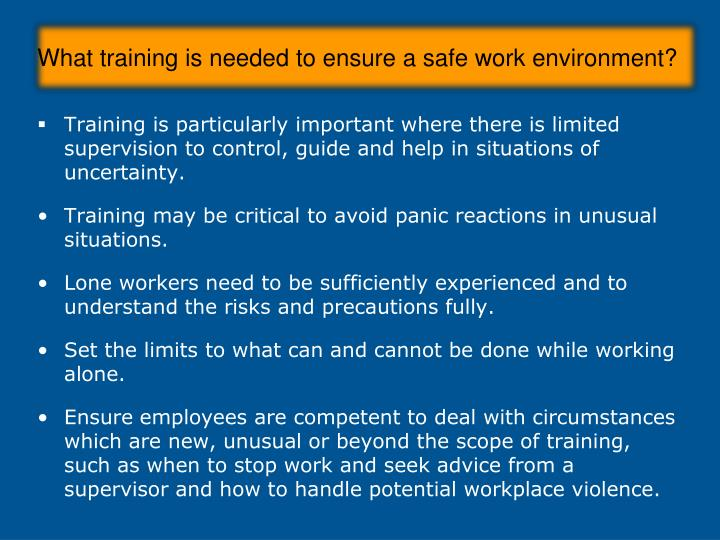 What training is needed to ensure a safe work environment?