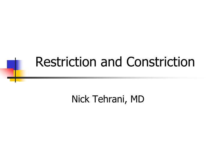 restriction and constriction n.