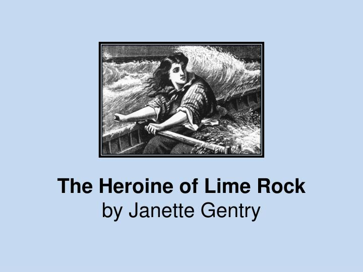the heroine of lime rock by janette gentry n.