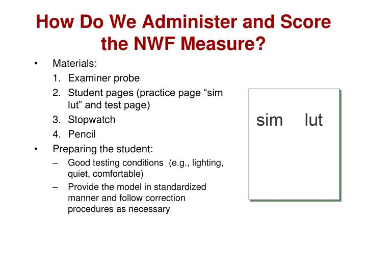 How Do We Administer and Score the NWF Measure?