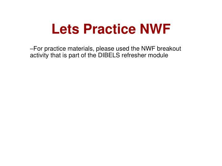 Lets Practice NWF