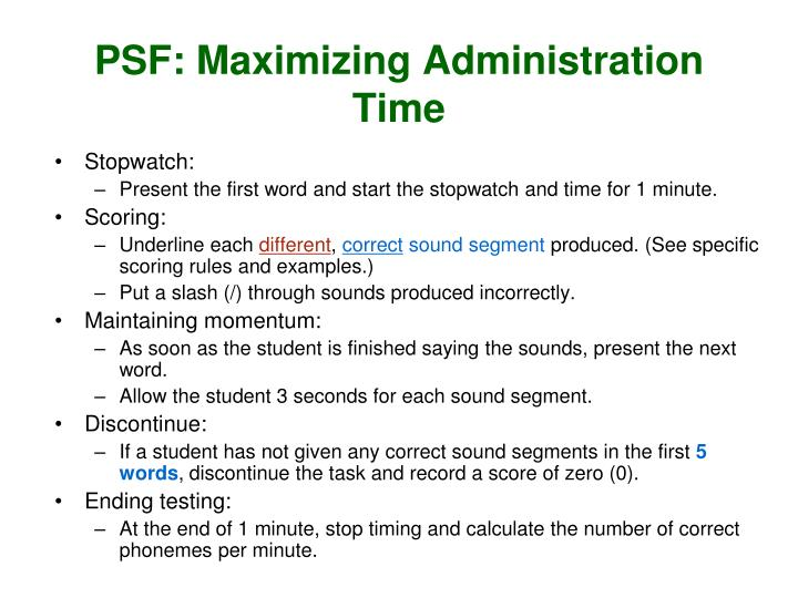 PSF: Maximizing Administration Time