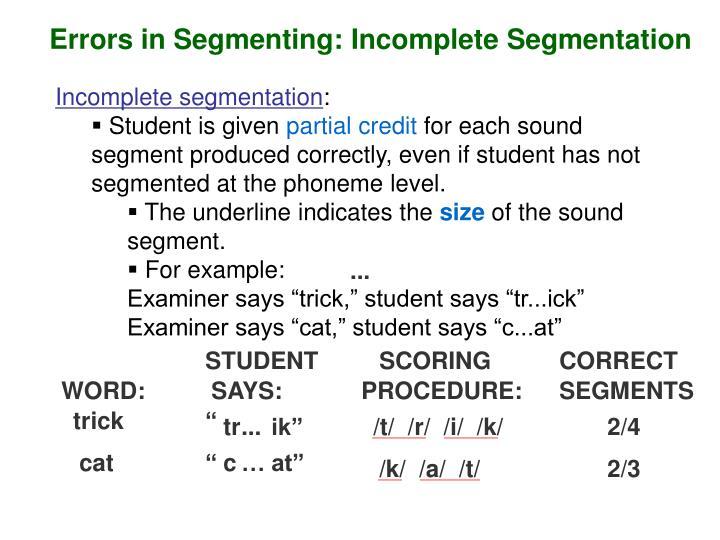 Errors in Segmenting: Incomplete Segmentation