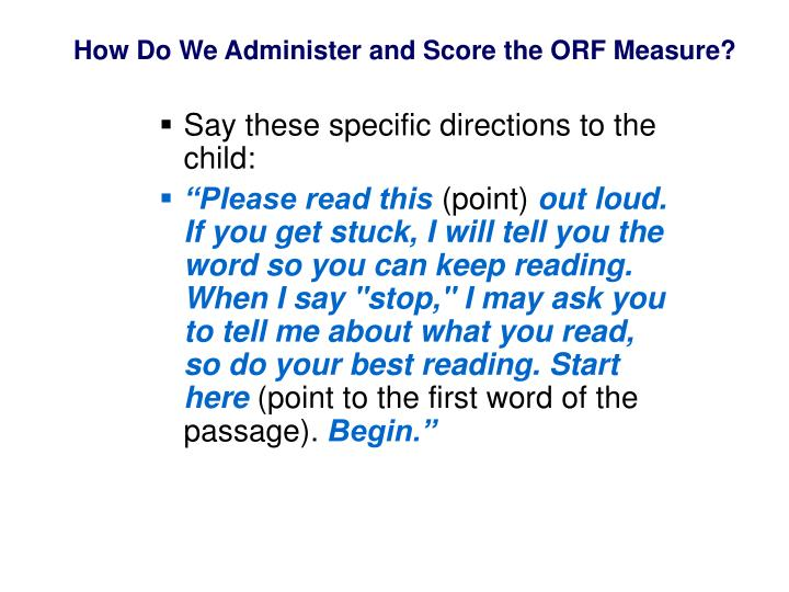 How Do We Administer and Score the ORF Measure?