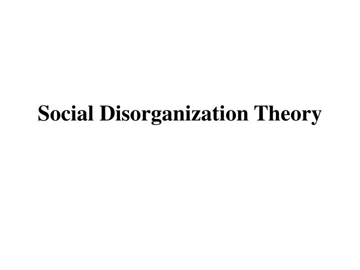 social disorganization paper Paper masters writes custom research papers on social disorganization theory and examine social disorganization theory in relation to poverty and crime.