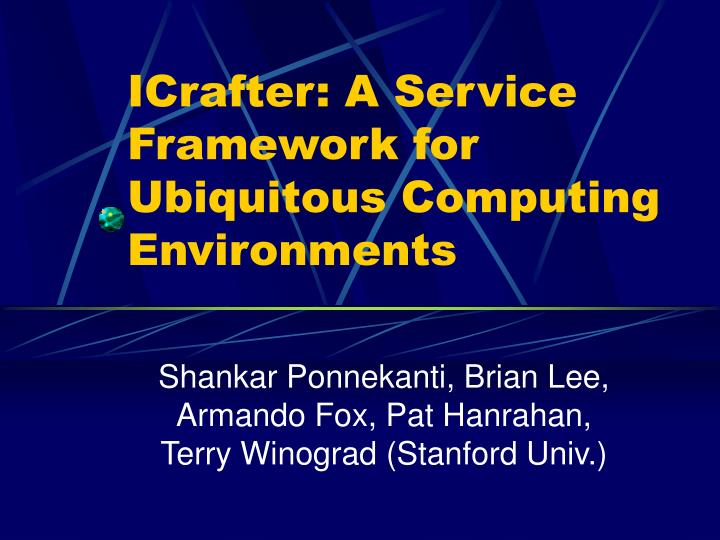 icrafter a service framework for ubiquitous computing environments n.