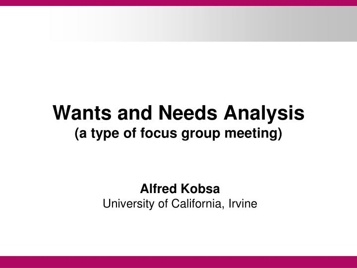 wants and needs analysis a type of focus group meeting n.