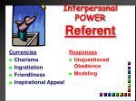 interpersonal power referent1