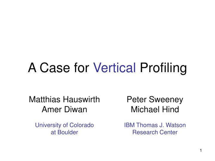 a case for vertical profiling n.