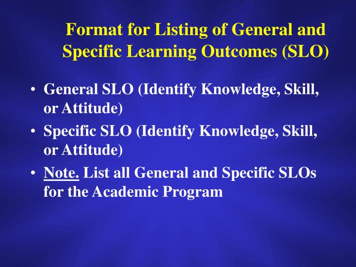 Format for Listing of General and Specific Learning Outcomes (SLO)