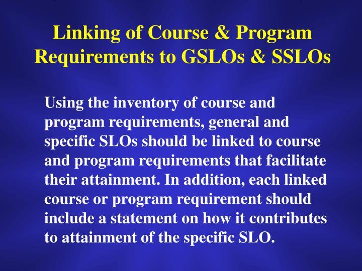 Linking of Course & Program Requirements to GSLOs & SSLOs