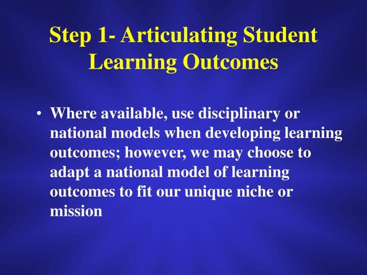 Step 1- Articulating Student Learning Outcomes