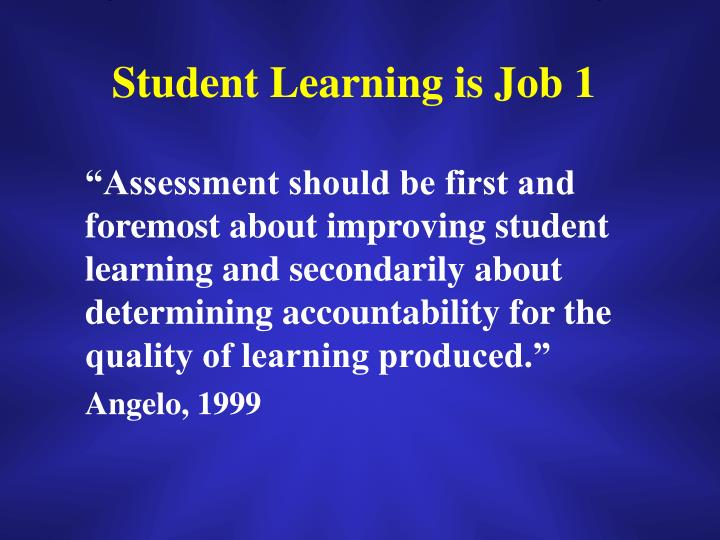 Student Learning is Job 1