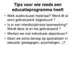 tips voor wie reeds een educatieprogramma heeft