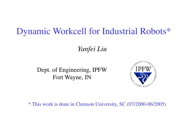 dynamic workcell for industrial robots n.