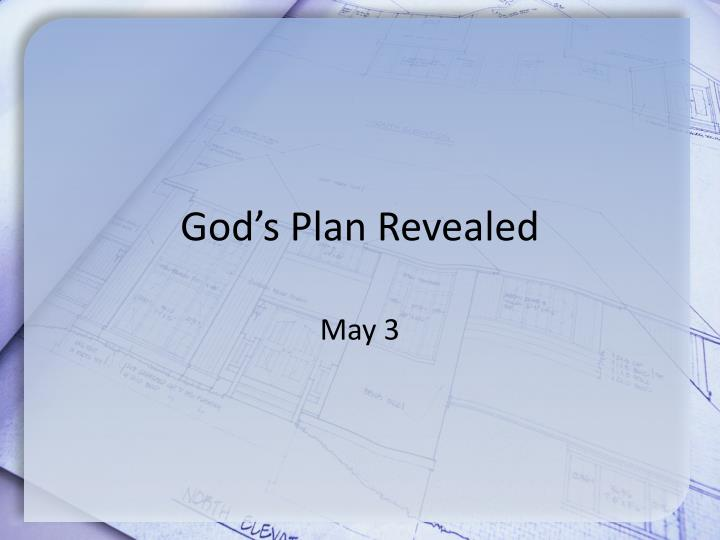 God's Plan Revealed