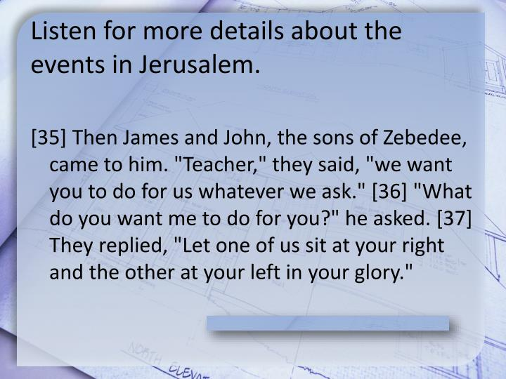 Listen for more details about the events in Jerusalem.