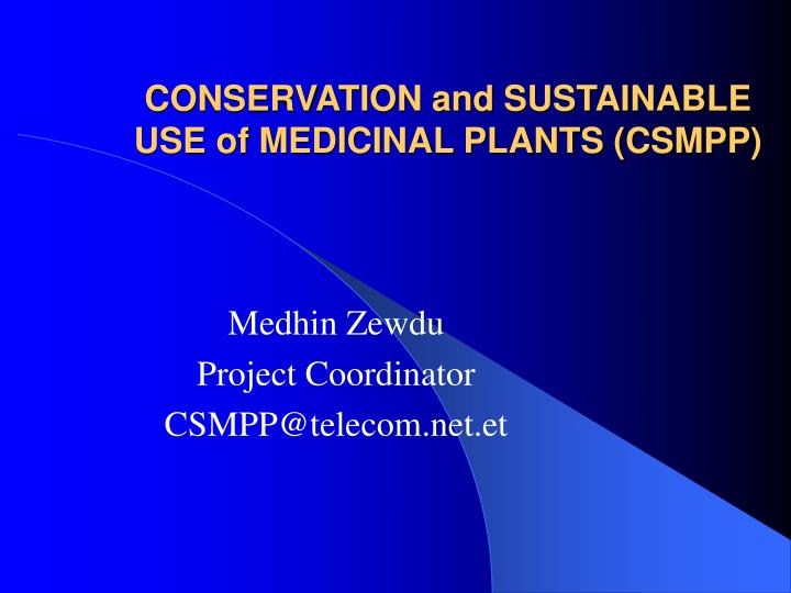 Conservation and sustainable use of medicinal plants csmpp