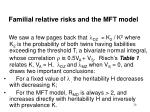 familial relative risks and the mft model