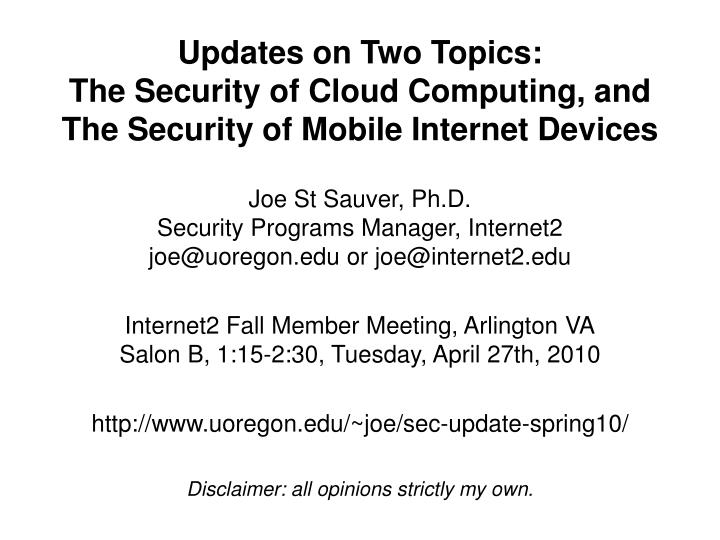 updates on two topics the security of cloud computing and the security of mobile internet devices n.