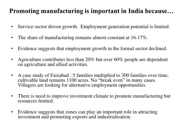 Promoting manufacturing is important in India because…