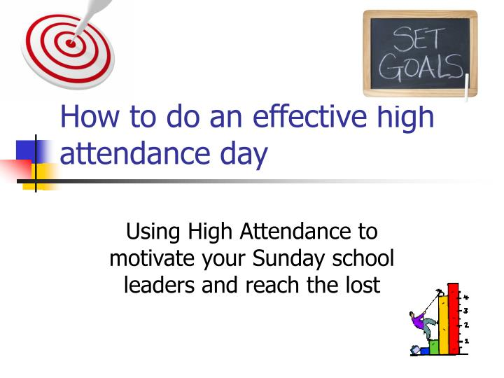 how to do an effective high attendance day n.